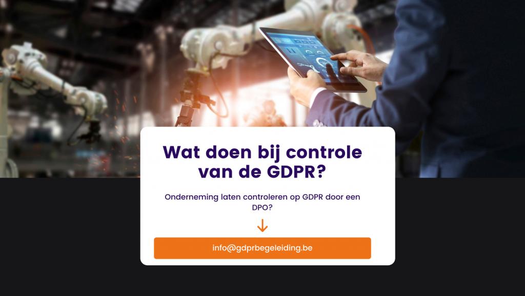 Wat doen bij controle van de GDPR